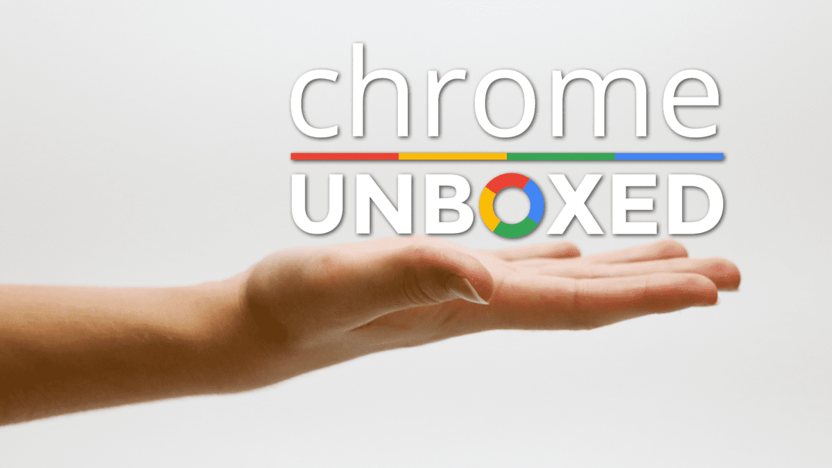 Chrome Unboxed Needs Your Help!