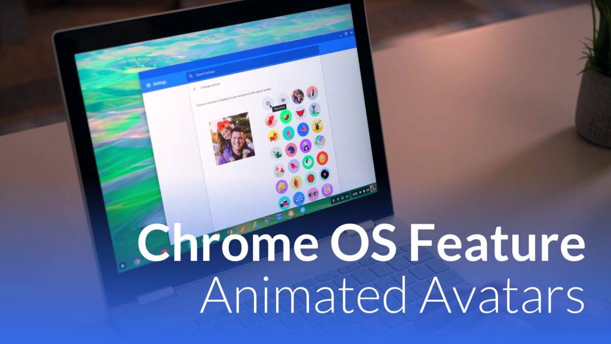 How To Animate Your Chromebook Avatar [VIDEO]