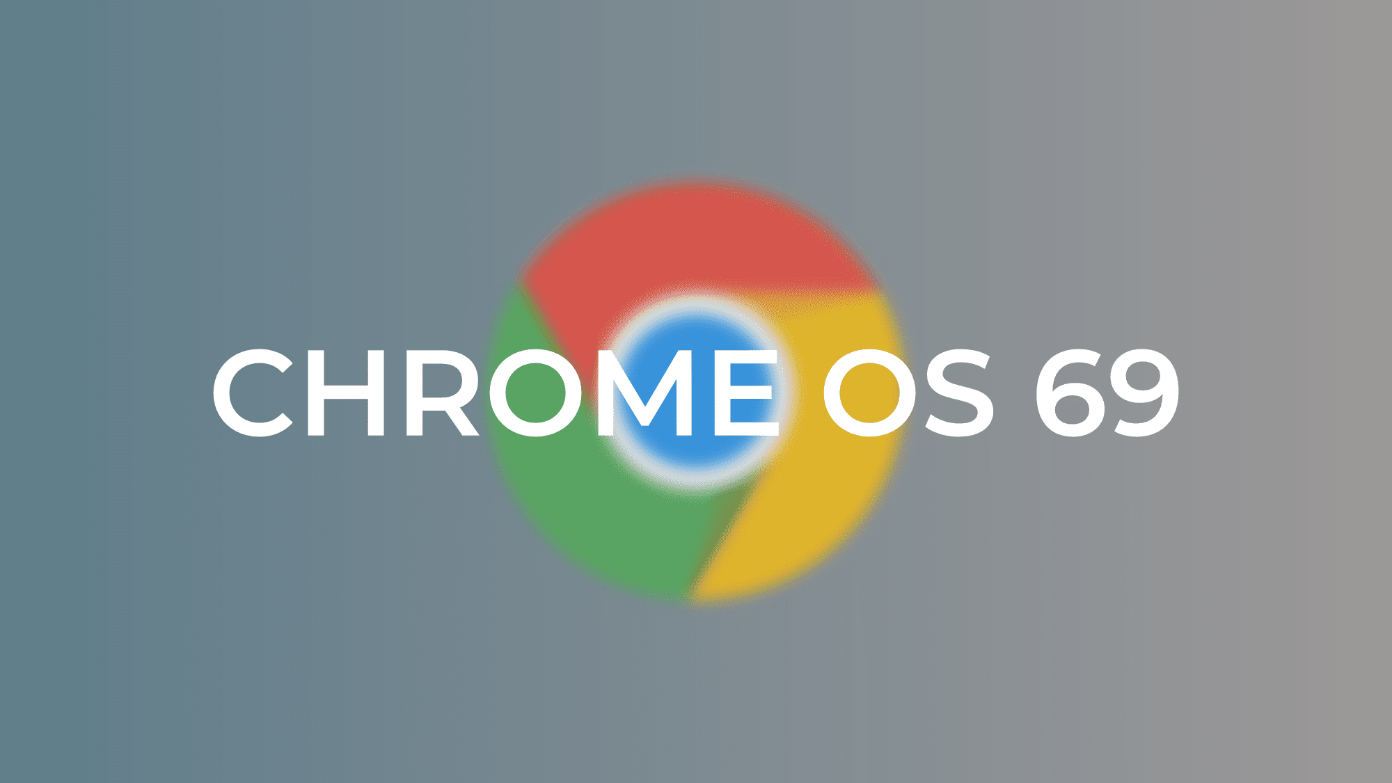 Chrome OS 69 Begins Rolling Out To Some Users