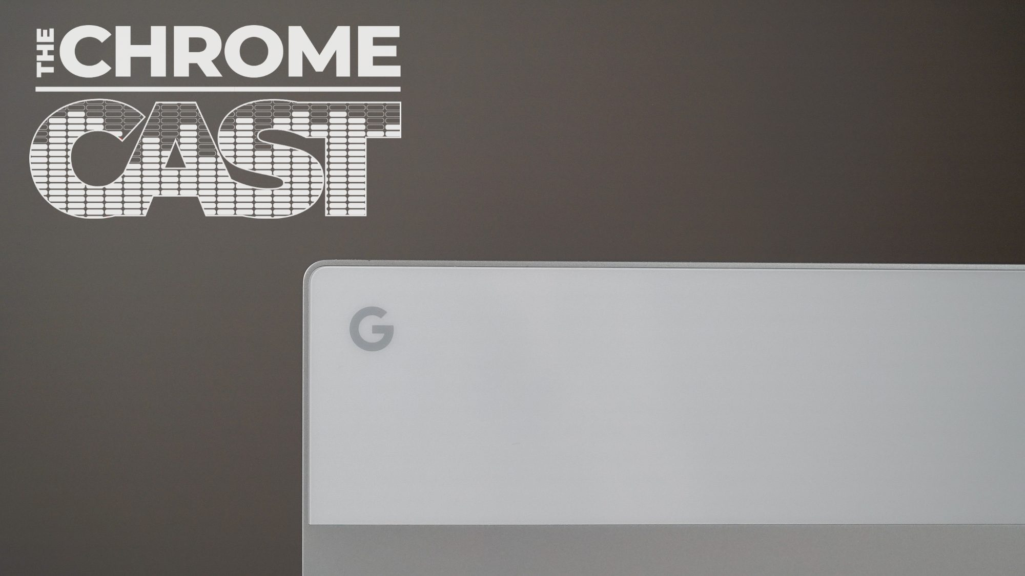 The Chrome Cast 13: ARM Chips in Pixelbooks, Magic Trackpads, and Pixel Slate Price Slash