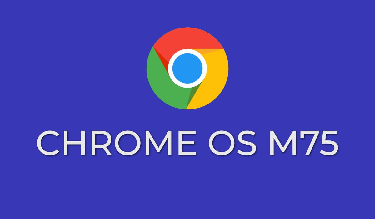 Chrome OS 75 Rolls Out, New Features and Fixes in Tow