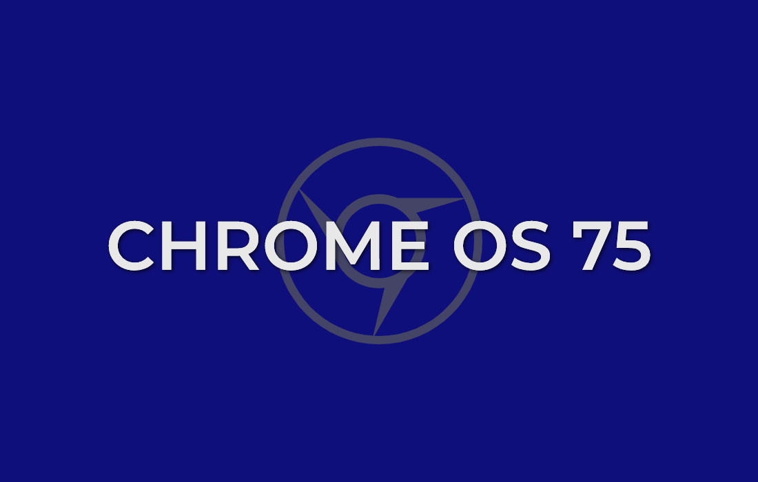 Chrome OS 75 Is Here. Again. Seriously This Time