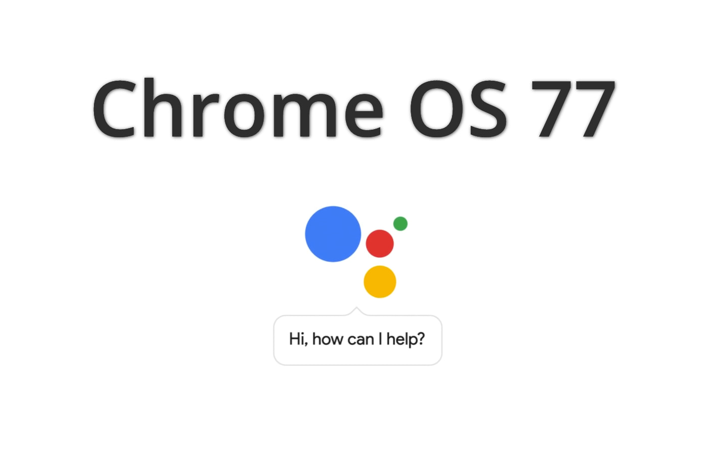 Chrome OS 77 arriving with wider support for Google Assistant on Chromebooks