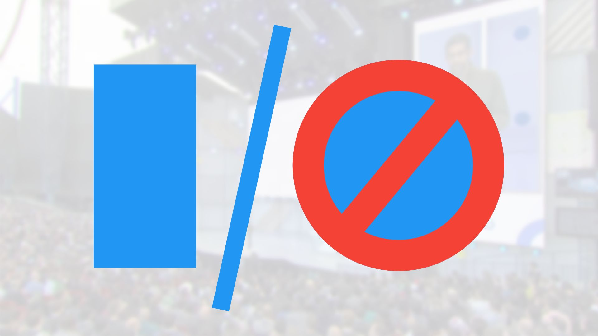 Google I/O 2020 has been cancelled due to coronavirus concerns