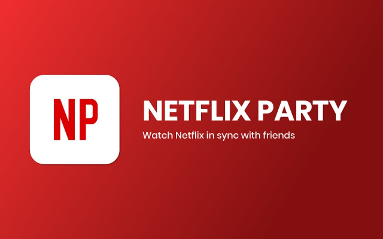Netflix Party: Binge and chat with friends while you're stuck at home