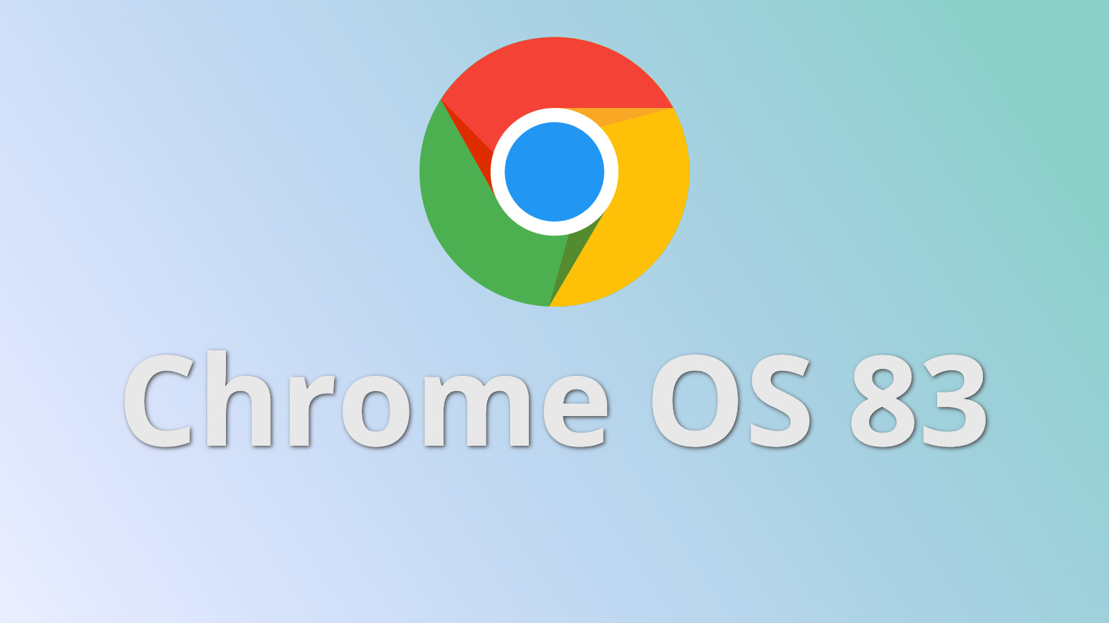 [Update] Chrome OS 83 has arrived and it's chock-full of updates