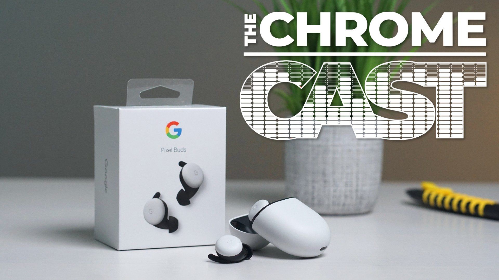 The Chrome Cast 60: Thoughts on the Pixel Buds and new Chromebooks announced